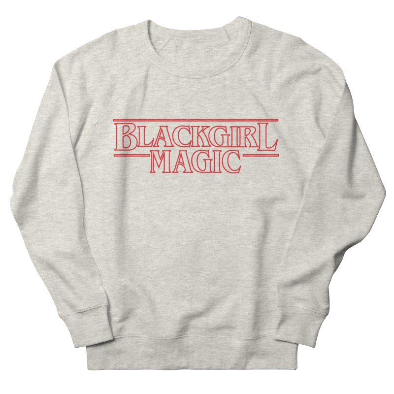 Black Girl Magic Women's French Terry Sweatshirt by alienmuffin's Artist Shop
