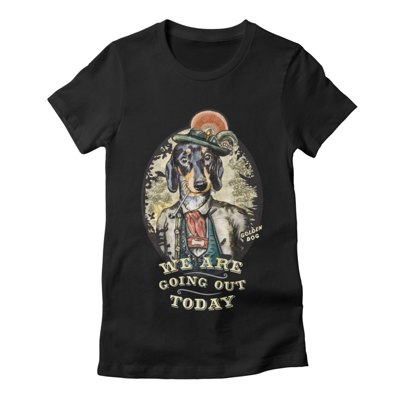 We are going out today Women's Fitted T-Shirt by alienore's Artist Shop