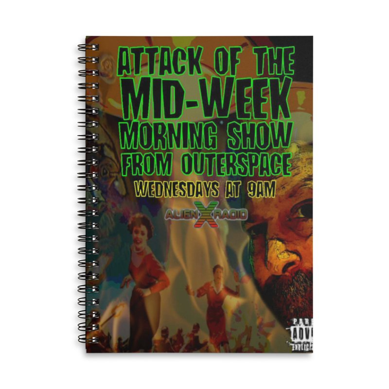 Attack of the Mid-Week Morning Show from Outerspace Accessories Notebook by ALIEN X GEAR