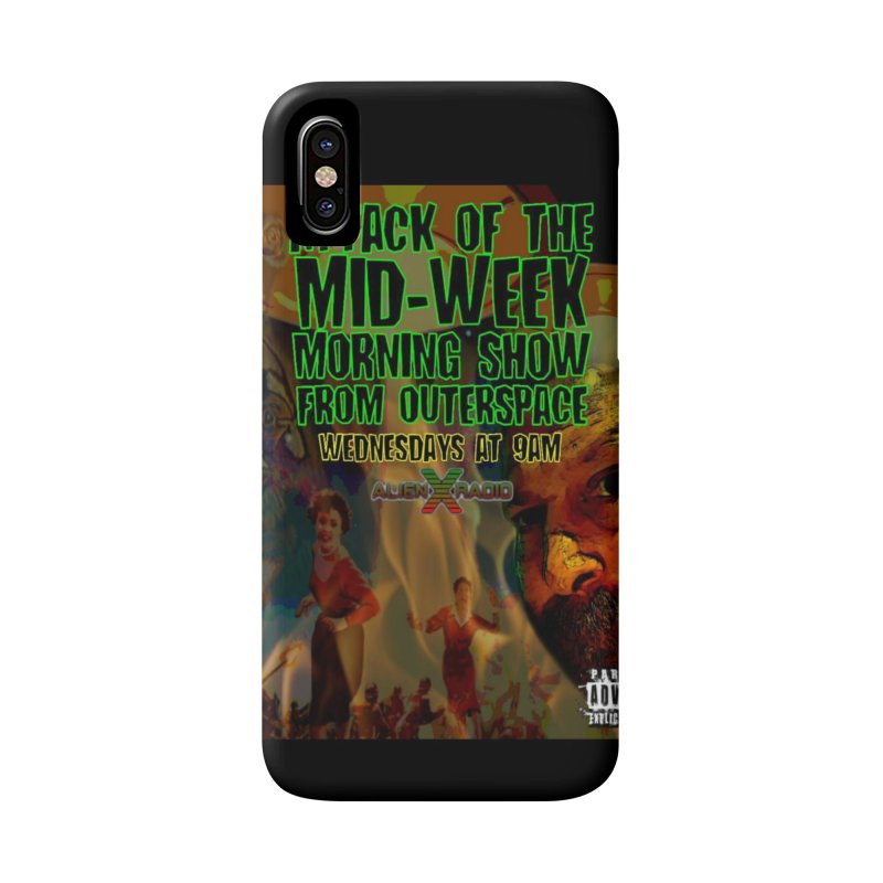 Attack of the Mid-Week Morning Show from Outerspace Accessories Phone Case by ALIEN X GEAR
