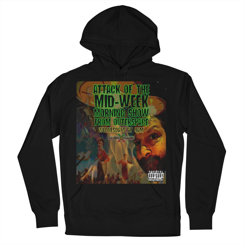 Attack of the Mid-Week Morning Show from Outerspace Women's French Terry Pullover Hoody by ALIEN X GEAR