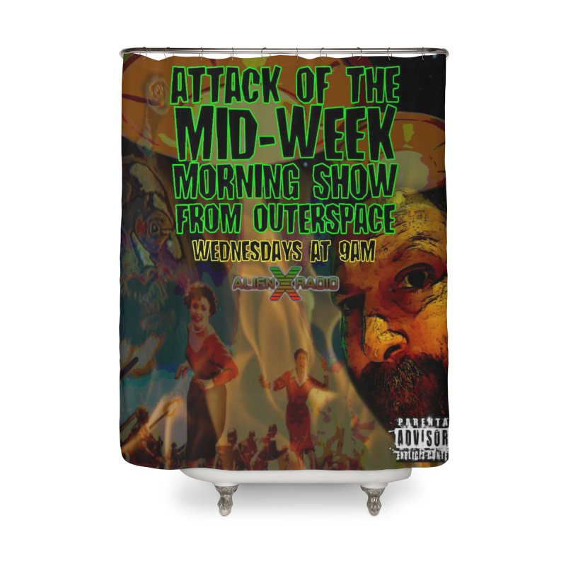 Attack of the Mid-Week Morning Show from Outerspace Home Shower Curtain by ALIEN X GEAR