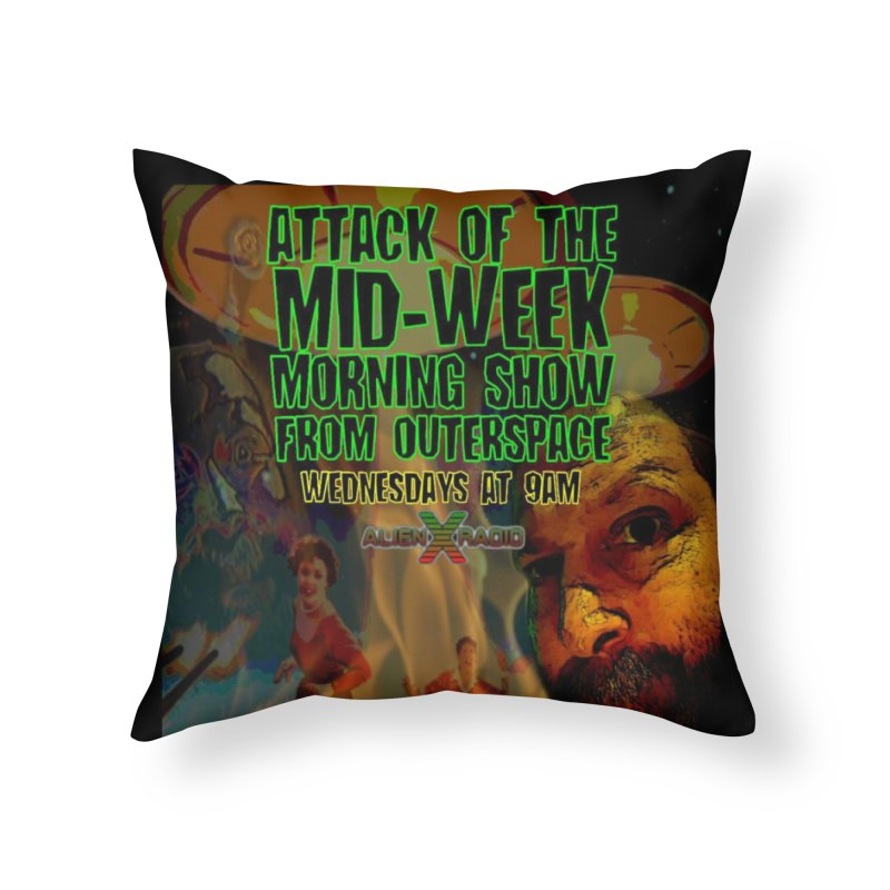 Attack of the Mid-Week Morning Show from Outerspace Home Throw Pillow by ALIEN X GEAR