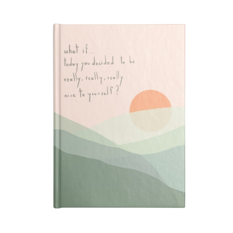 Nice To You Accessories Notebook by Alison Sommer's Artist Shop