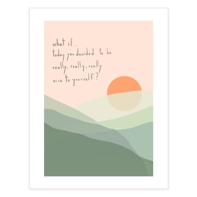 Nice To You Home Fine Art Print by Alison Sommer's Artist Shop
