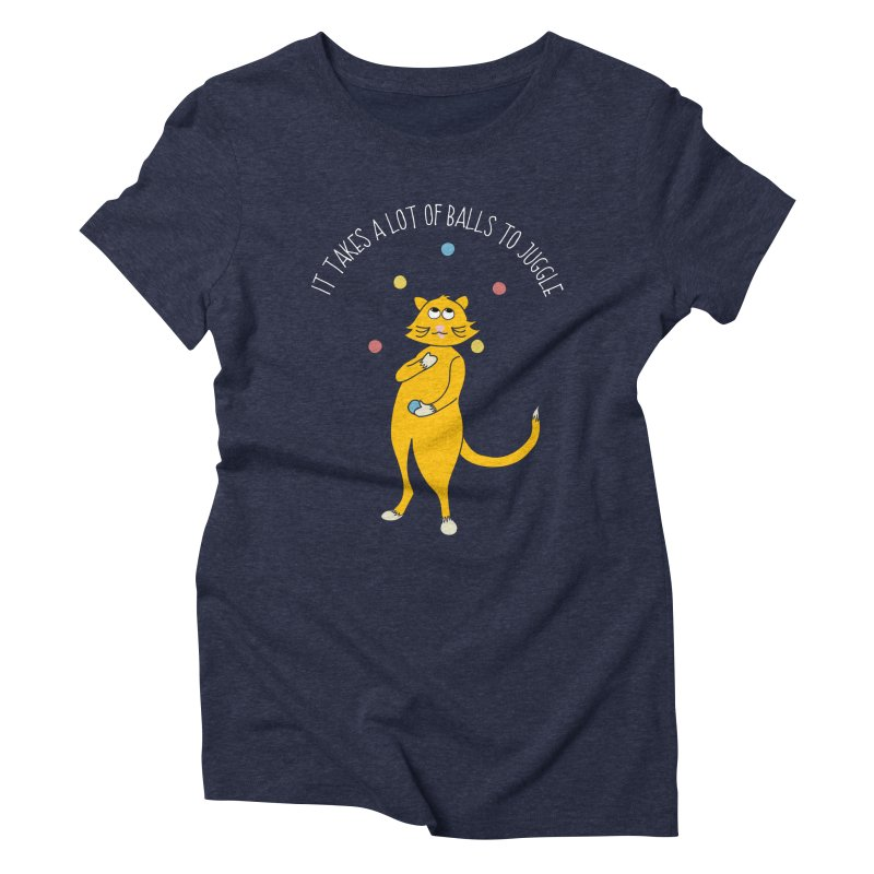 It Takes a Lot of Balls to Juggle Women's T-Shirt by Alissa's Artist Shop