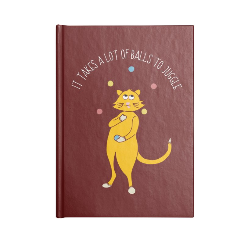 It Takes a Lot of Balls to Juggle Accessories Notebook by Alissa's Artist Shop