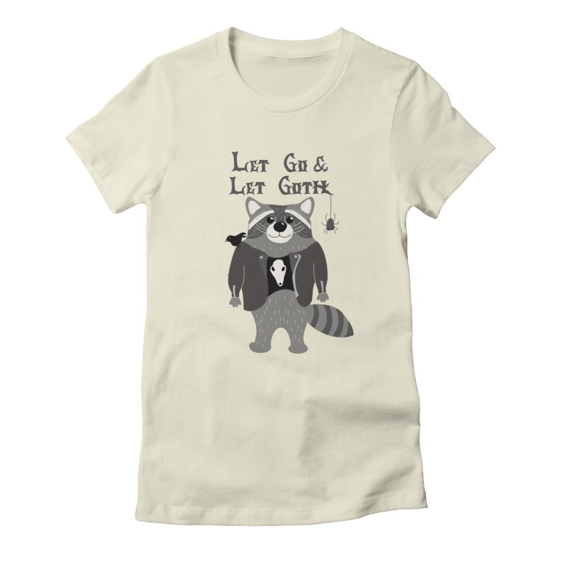 Let Go & Let Goth Women's T-Shirt by Alissa's Artist Shop