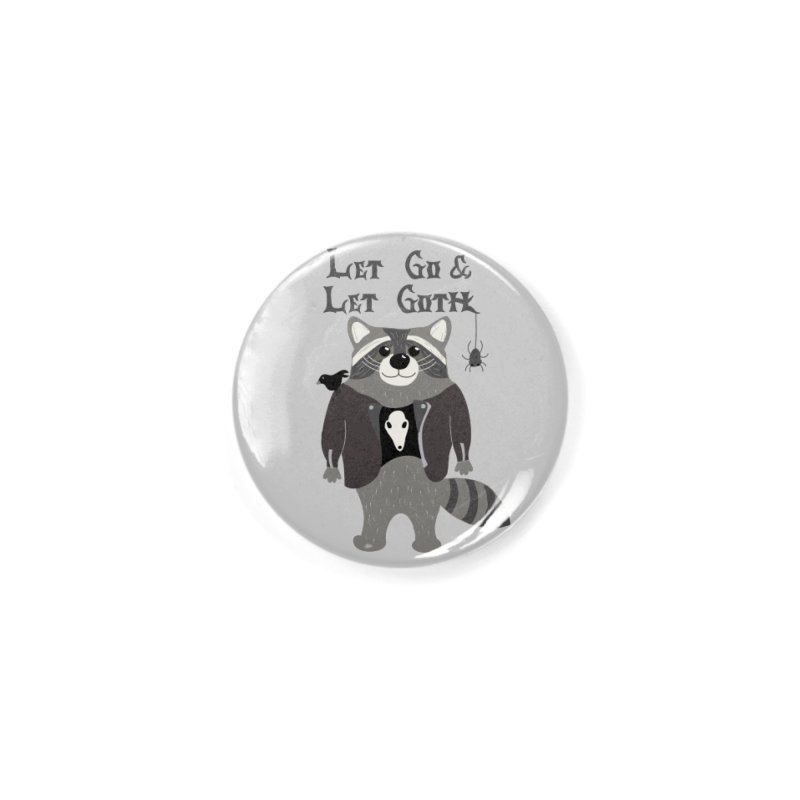 Let Go & Let Goth Accessories Button by Alissa's Artist Shop