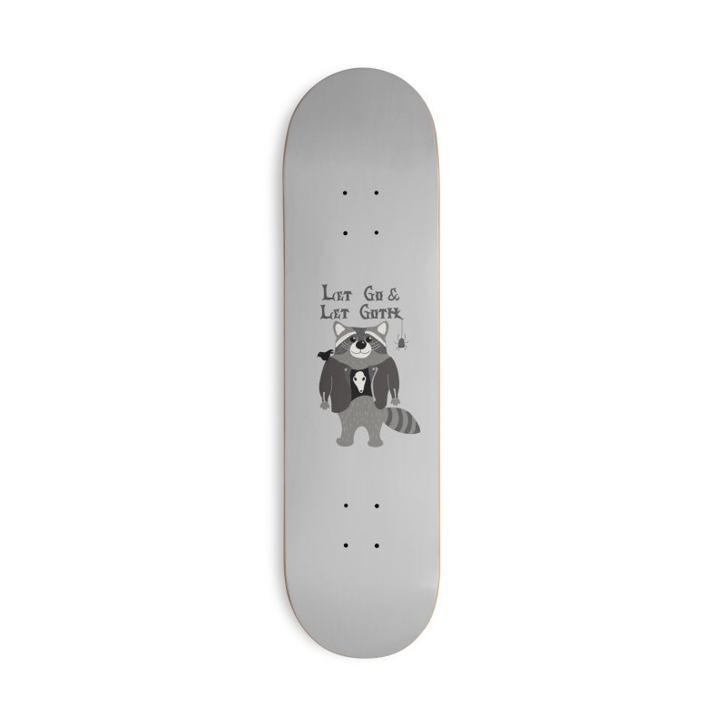 Let Go & Let Goth Accessories Skateboard by Alissa's Artist Shop