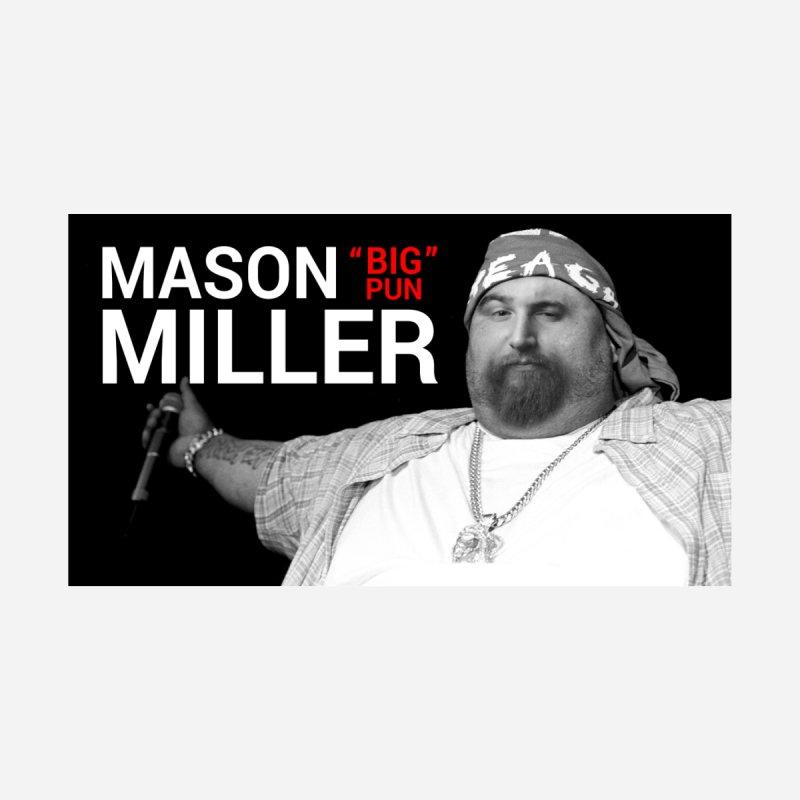 """Mason """"Big Pun"""" Miller by Zach Woomer's Little Shop"""