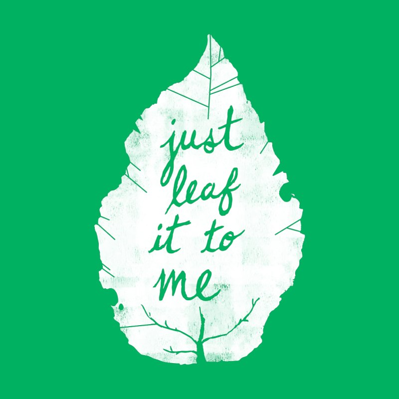 Just Leaf It to Me Kids Baby T-Shirt by Zach Woomer's Little Shop