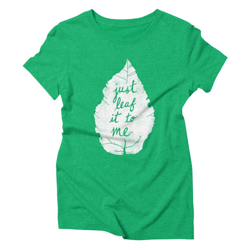 Just Leaf It to Me Women's Triblend T-Shirt by Zach Woomer's Little Shop