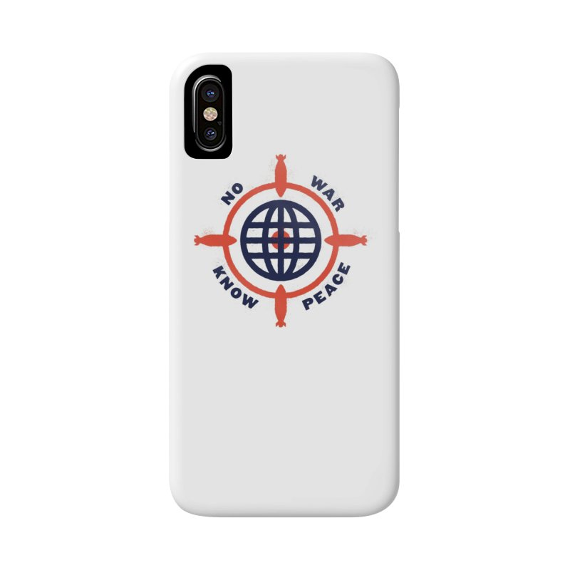 No War, Know Peace Accessories Phone Case by Alleviate Apparel & Goods