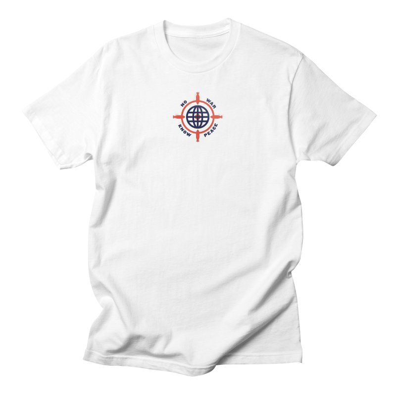 No War, Know Peace Women's Regular Unisex T-Shirt by Alleviate Apparel & Goods