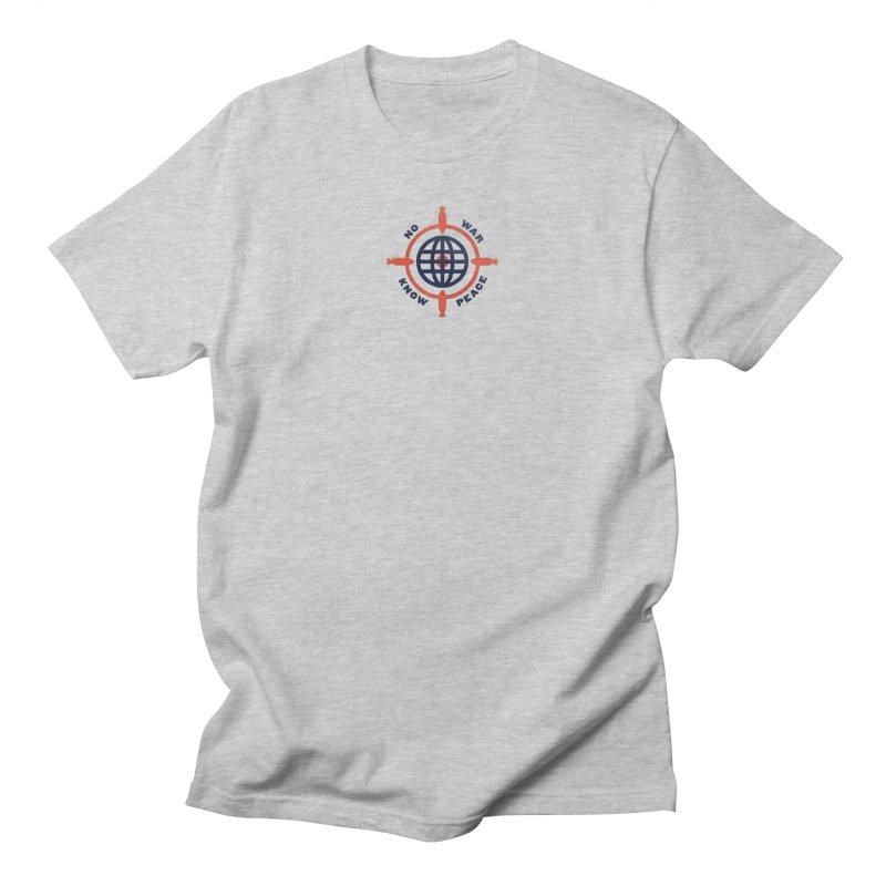 No War, Know Peace Men's Regular T-Shirt by Alleviate Apparel & Goods