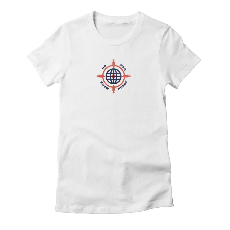 No War, Know Peace Women's Fitted T-Shirt by Alleviate Apparel & Goods