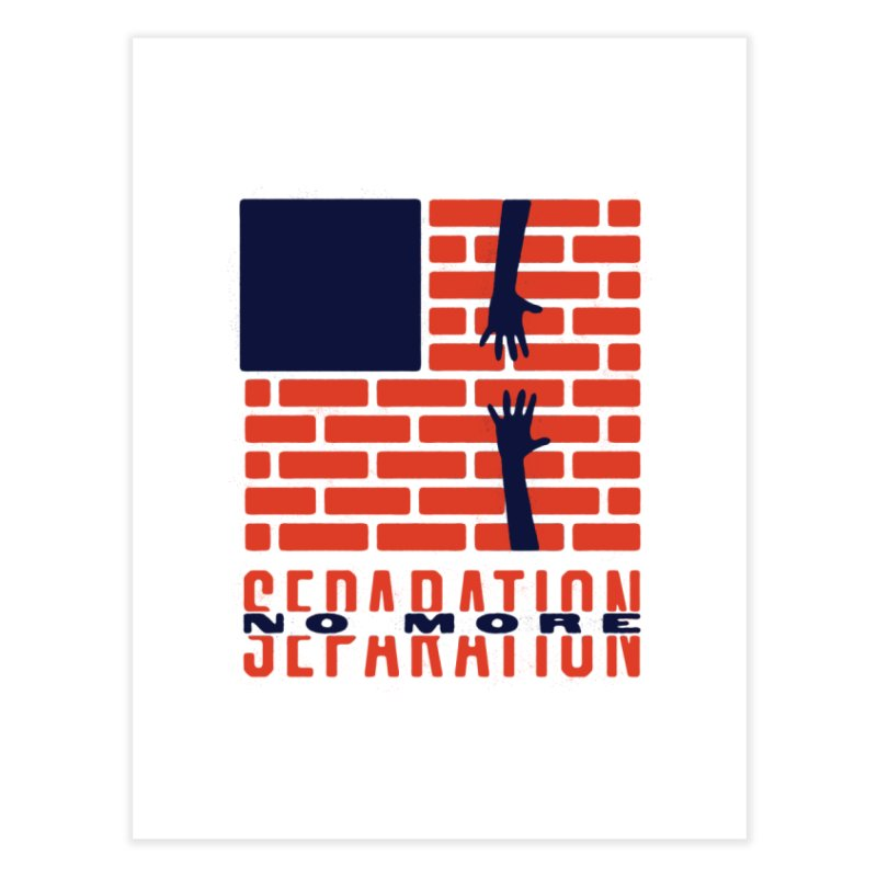 No More Separation Home Fine Art Print by Alleviate Apparel & Goods