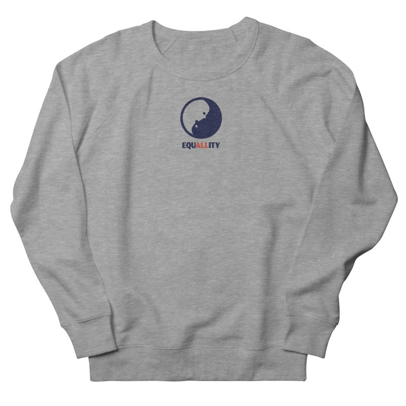 Equallity Men's French Terry Sweatshirt by Alleviate Apparel & Goods