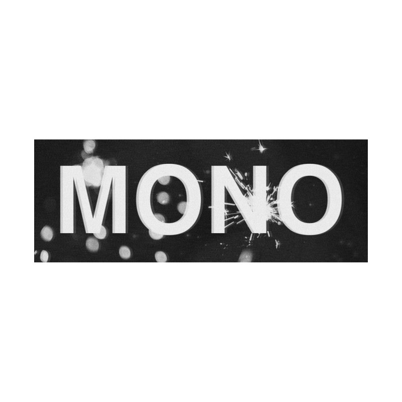 MONO by ALL THAT IS MONO