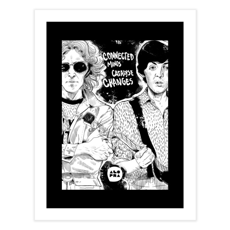 Alopra`s John and Paul | Connected Minds Catalyse Changes Home Fine Art Print by Alopra's Shop