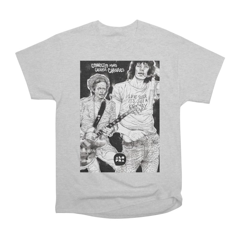 Alopra Studio`s Jagger and Richards | Connected Minds Catalyse Changes Women's Classic Unisex T-Shirt by Alopra's Shop