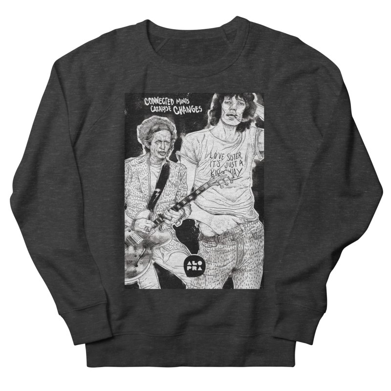 Alopra Studio`s Jagger and Richards | Connected Minds Catalyse Changes Men's Sweatshirt by Alopra's Shop