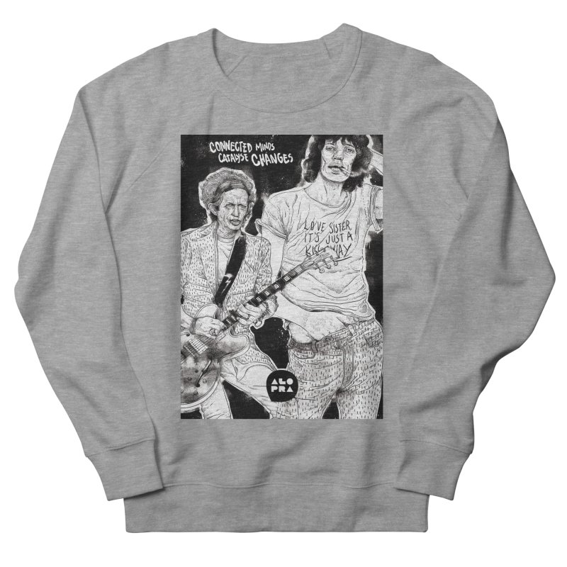 Alopra Studio`s Jagger and Richards | Connected Minds Catalyse Changes Men's French Terry Sweatshirt by Alopra's Shop