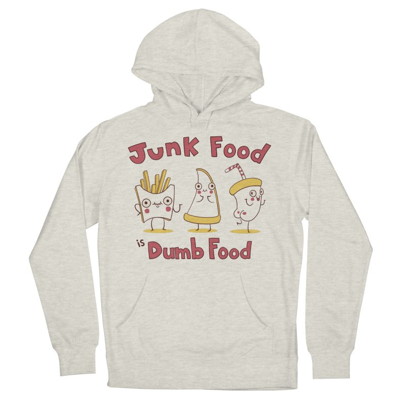 JUNK FOOD IS DUMB FOOD Men's French Terry Pullover Hoody by Alpacaramba!