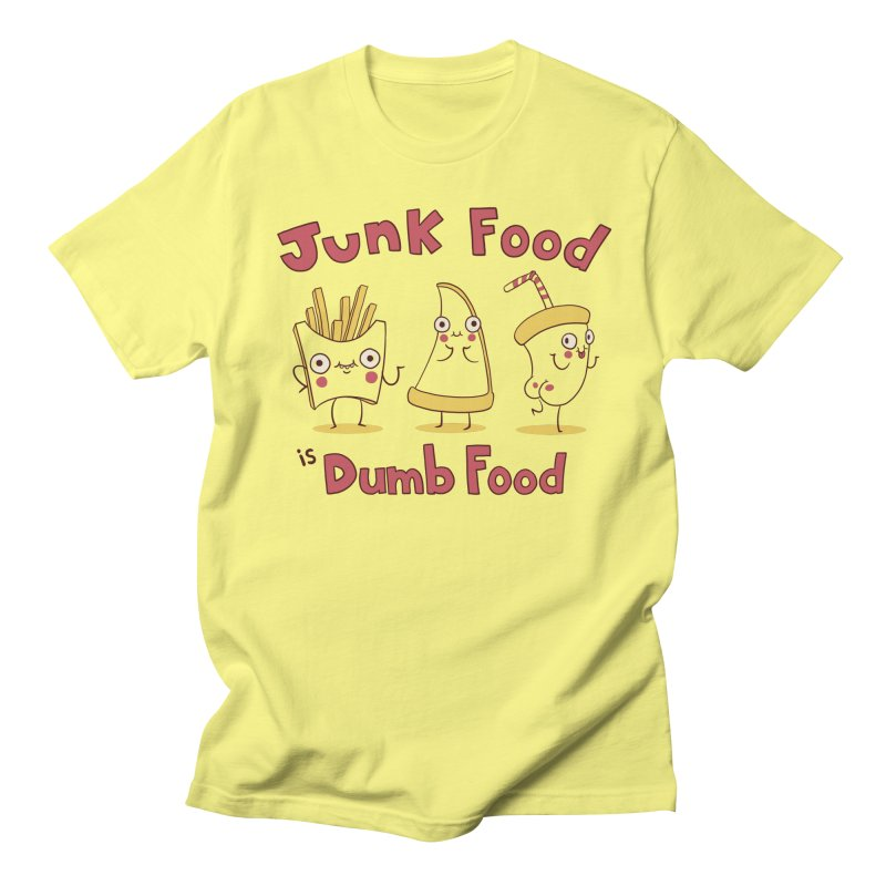 JUNK FOOD IS DUMB FOOD Men's Regular T-Shirt by Alpacaramba!