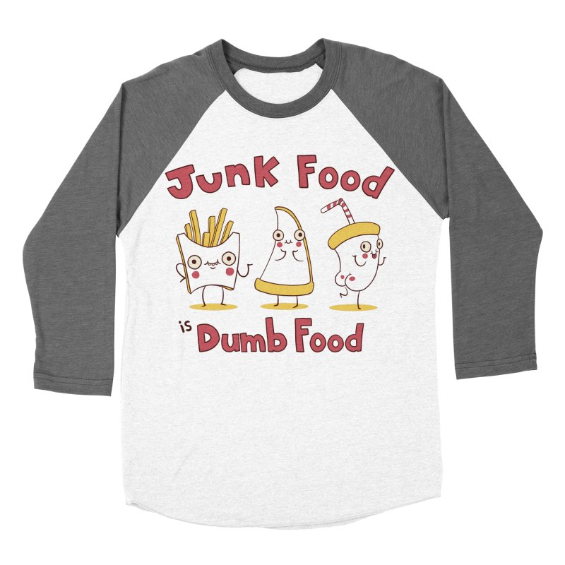 JUNK FOOD IS DUMB FOOD Women's Baseball Triblend Longsleeve T-Shirt by Alpacaramba!