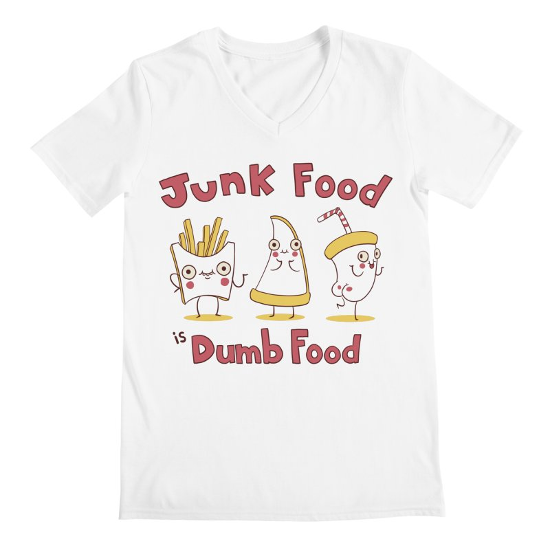 JUNK FOOD IS DUMB FOOD Men's Regular V-Neck by Alpacaramba!