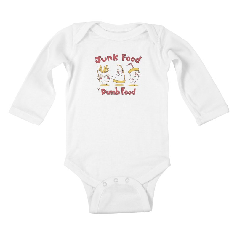 JUNK FOOD IS DUMB FOOD Kids Baby Longsleeve Bodysuit by Alpacaramba!