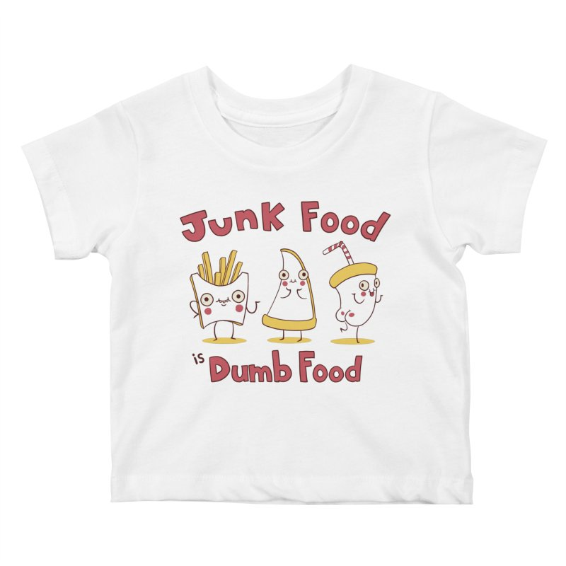 JUNK FOOD IS DUMB FOOD Kids Baby T-Shirt by Alpacaramba!