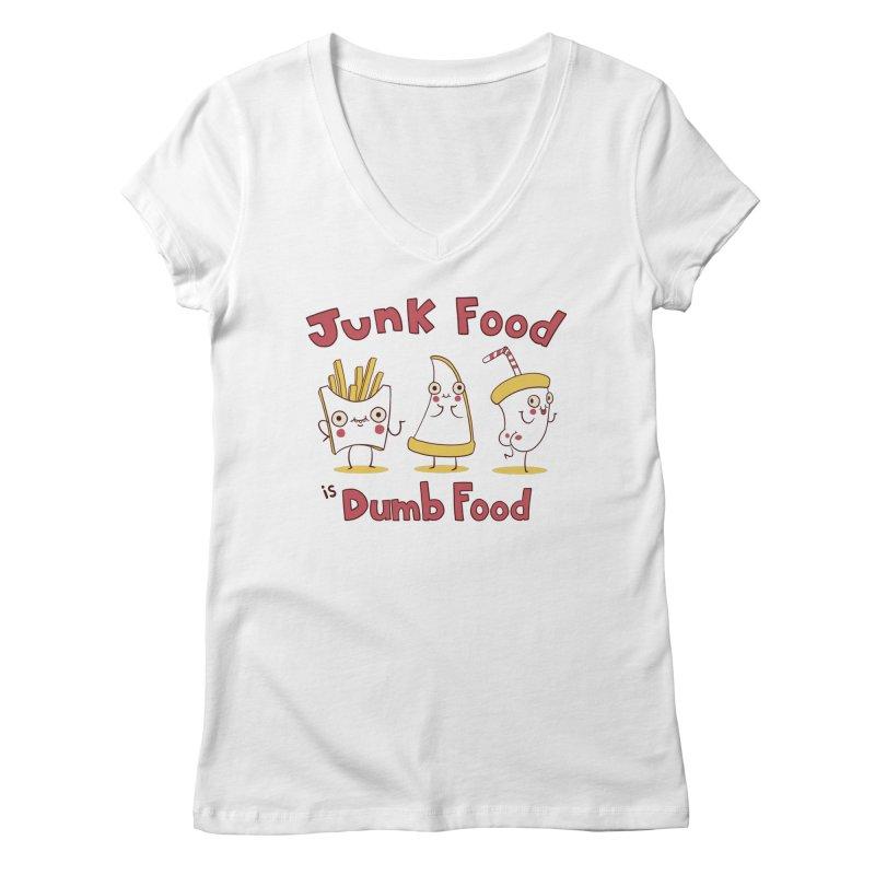 JUNK FOOD IS DUMB FOOD Women's V-Neck by Alpacaramba!