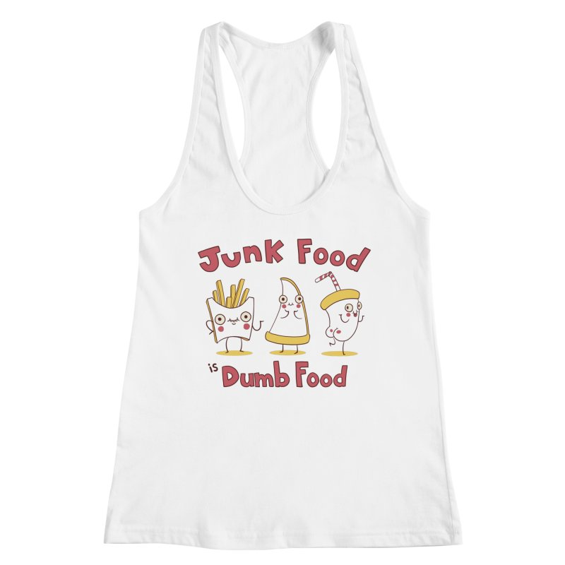 JUNK FOOD IS DUMB FOOD Women's Tank by Alpacaramba!