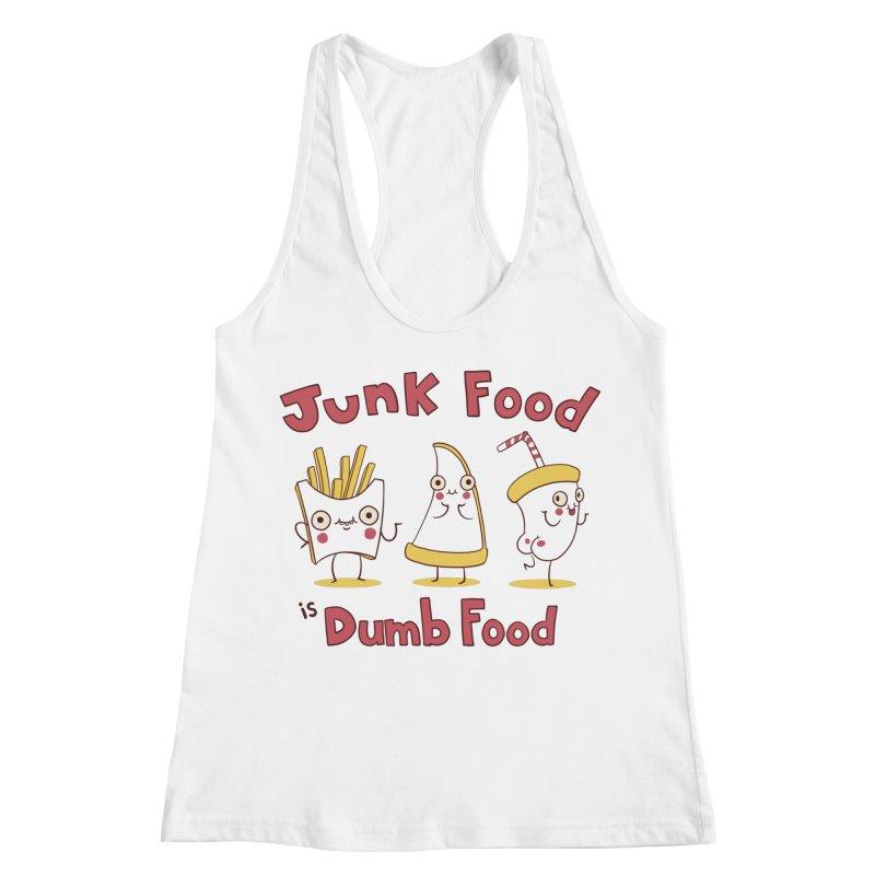 JUNK FOOD IS DUMB FOOD Women's Racerback Tank by Alpacaramba!