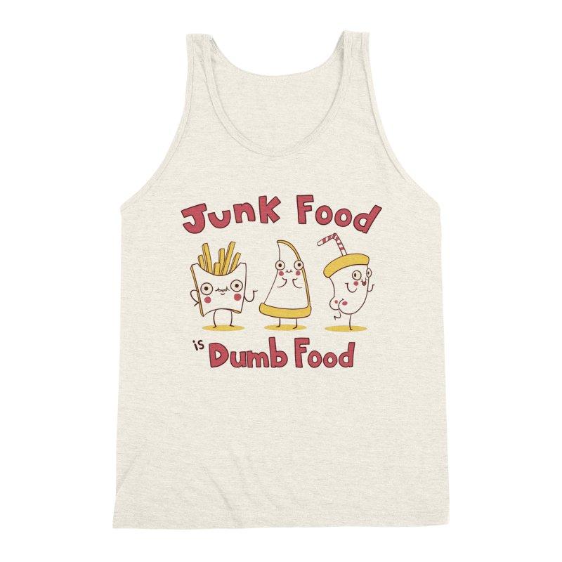 JUNK FOOD IS DUMB FOOD Men's Triblend Tank by Alpacaramba!