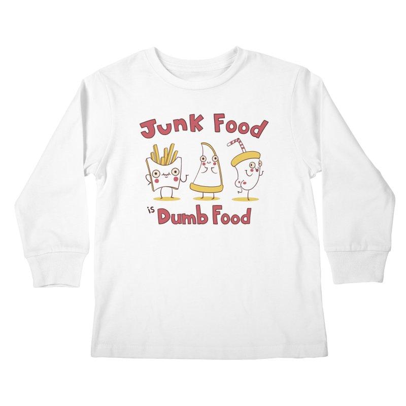 JUNK FOOD IS DUMB FOOD Kids Longsleeve T-Shirt by Alpacaramba!