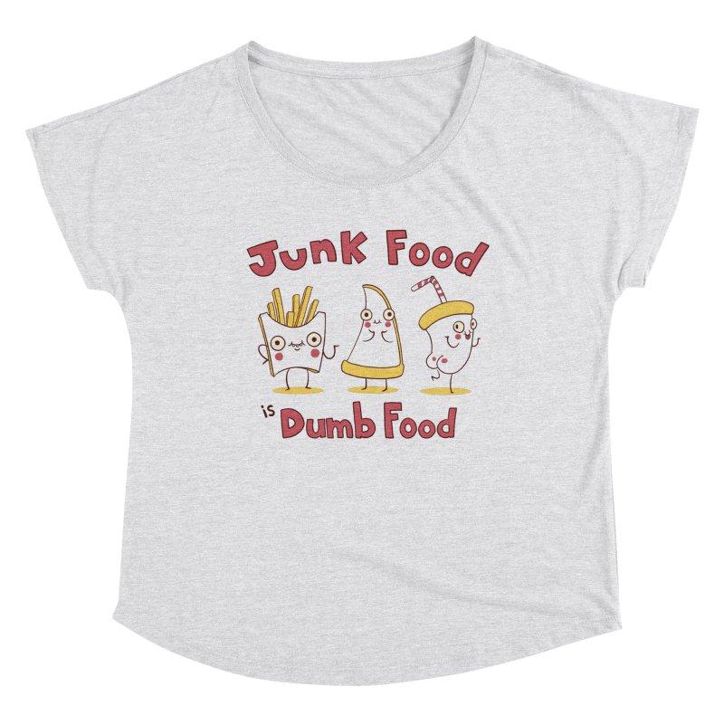 JUNK FOOD IS DUMB FOOD Women's Scoop Neck by Alpacaramba!