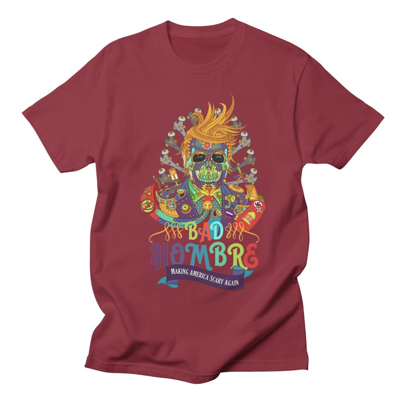 Bad Hombre, Making America Scary Again Men's T-shirt by AlphaPod