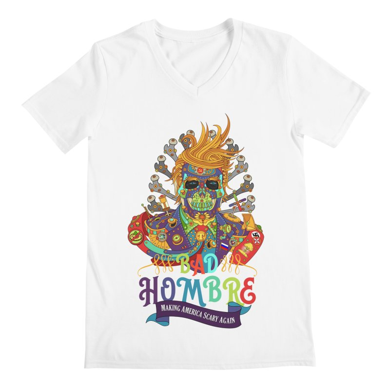 Bad Hombre, Making America Scary Again Men's V-Neck by AlphaPod