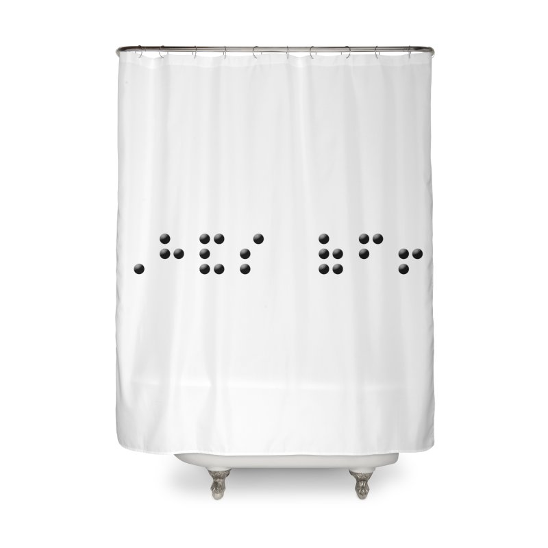Hands off! Home Shower Curtain by Alpha Ryan's Artist Shop