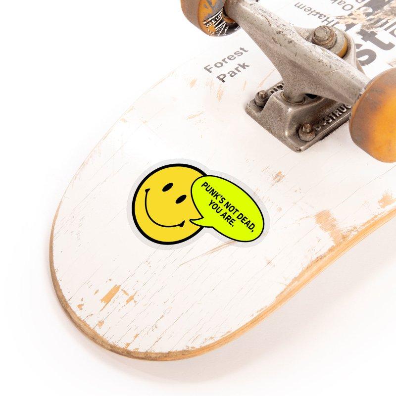 PUNK'S NOT DEAD, YOU ARE. Accessories Sticker by ALTNEU's Artist Shop