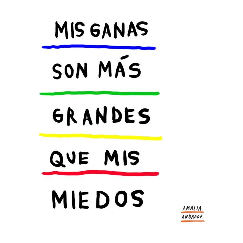 Mis ganas son más grandes que mis miedos by Amalia Andrade