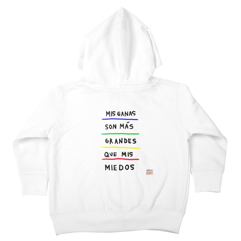 Mis ganas son más grandes que mis miedos Kids Toddler Zip-Up Hoody by Amalia Andrade