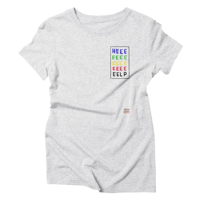 HEEEEEEEELP Women's Triblend T-Shirt by Amalia Andrade