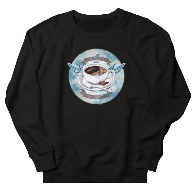 Coffee to the rescue! Women's Sweatshirt by amandadilworth's Artist Shop