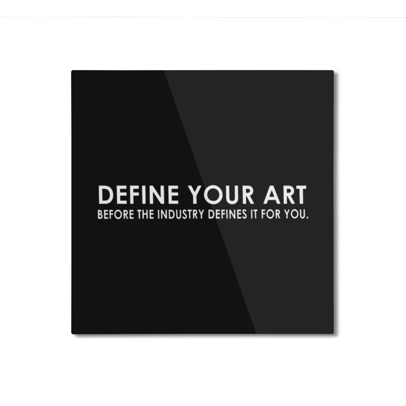 DEFINE YOUR ART Home Mounted Aluminum Print by Amanda Seales