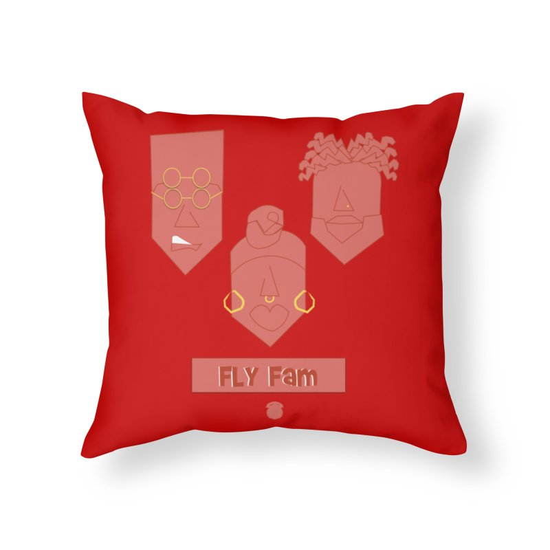 FLY FAM Home Throw Pillow by Amanda Seales